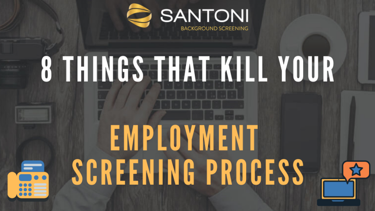 8 Things that kill your Employment Screening Process