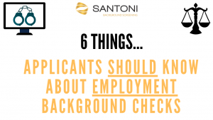 6 Things applicants should know about employment background checks