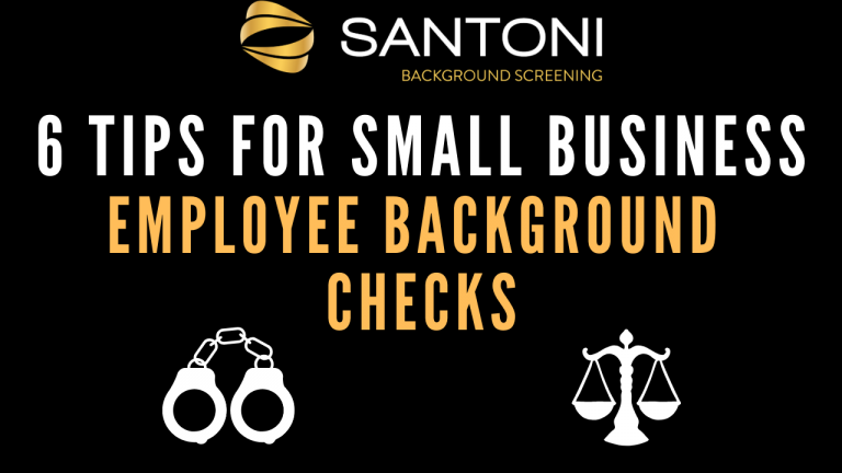 6 Tips for Small Business Employee Background Checks