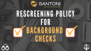 Rescreening Policy for Background Checks